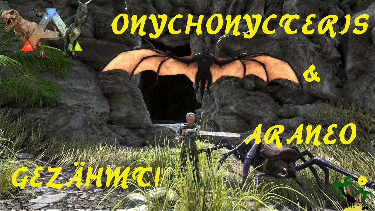ARK: Survival Evolved Araneo & Onychonycteris so zähmt man Spinnen und Fledermäuse - Ein Tutorial