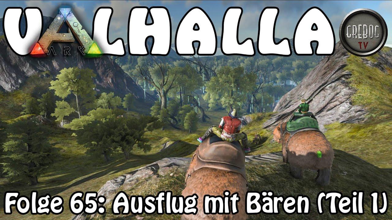 ARK SURVIVAL EVOLVED - VALHALLA Folge 65: Ausflug mit Bären (Teil 1)