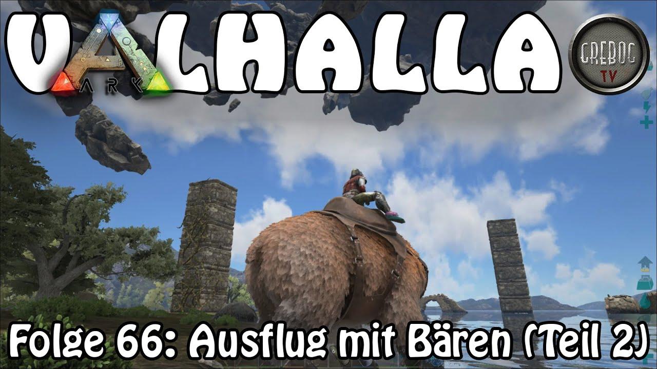 ARK SURVIVAL EVOLVED - VALHALLA Folge 66: Ausflug mit Bären (Teil 2)