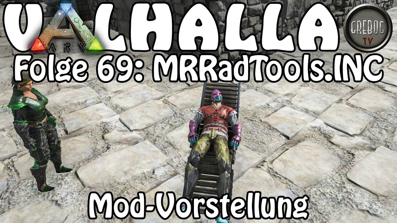 "ARK SURVIVAL EVOLVED - VALHALLA Folge 69: ""MRRadTools.INC"" Mod Vorstellung"
