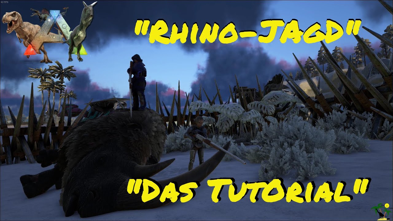 ARK:Survival Evolved Dirah's Ferienparadies Ep.15:  Rhino-Time! ein Tutorial