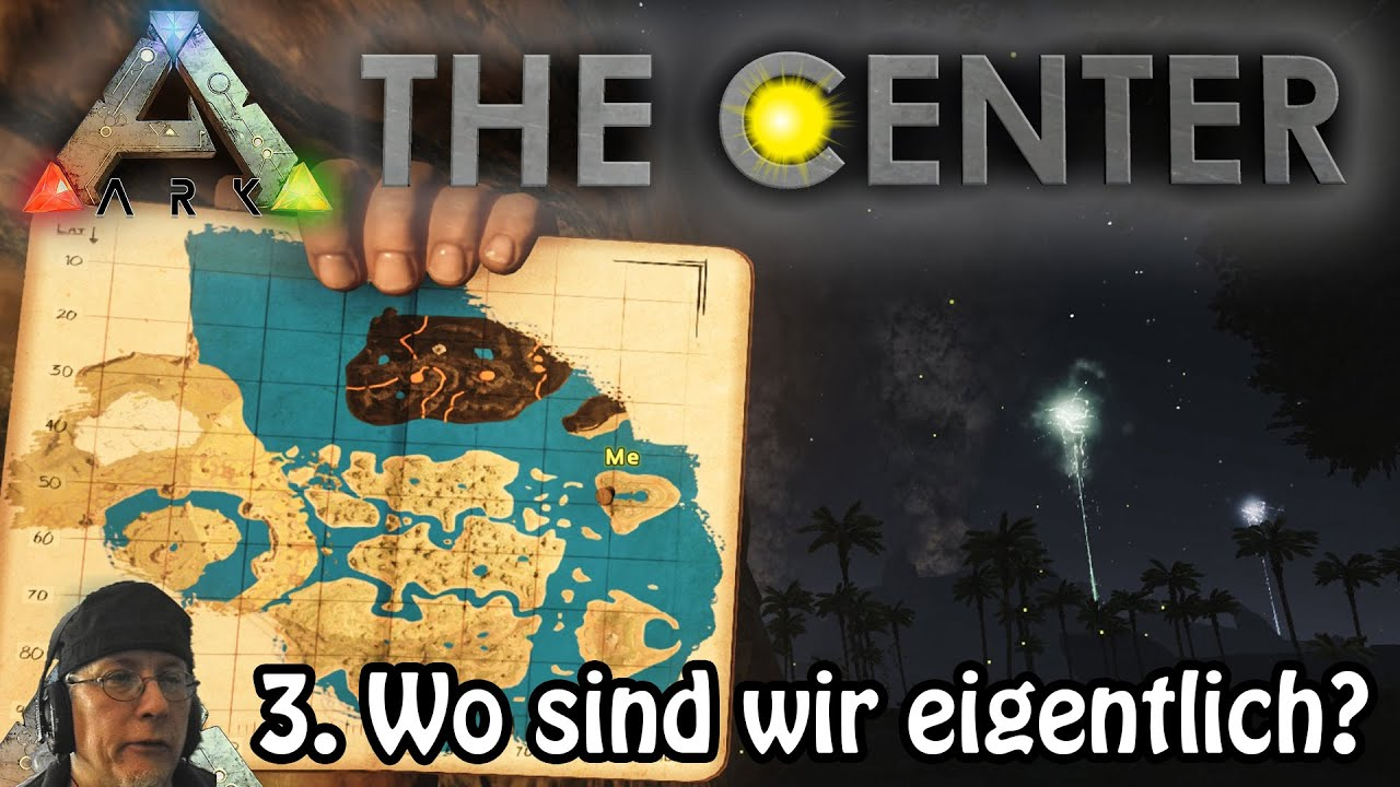 ARK SURVIVAL EVOLVED ֍ THE CENTER Folge 3: Wo sind wir eigentlich