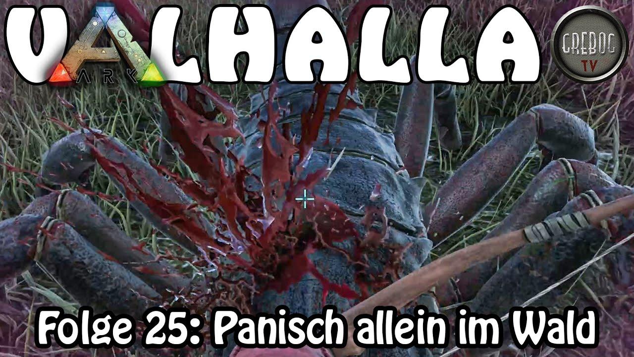 ARK SURVIVAL EVOLVED - VALHALLA - Folge 25: Panisch allein im Wald