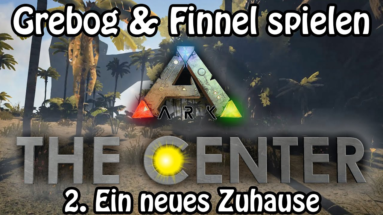 ARK SURVIVAL EVOLVED ֍ THE CENTER Folge 2: Ein neues Zuhause
