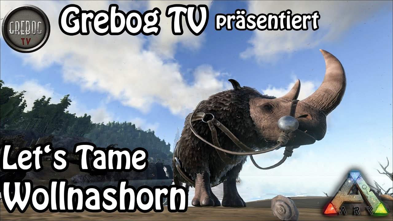 ARK SURVIVAL EVOLVED - Let's Tame: Wollnashorn - Woolly Rhino (deutsch)