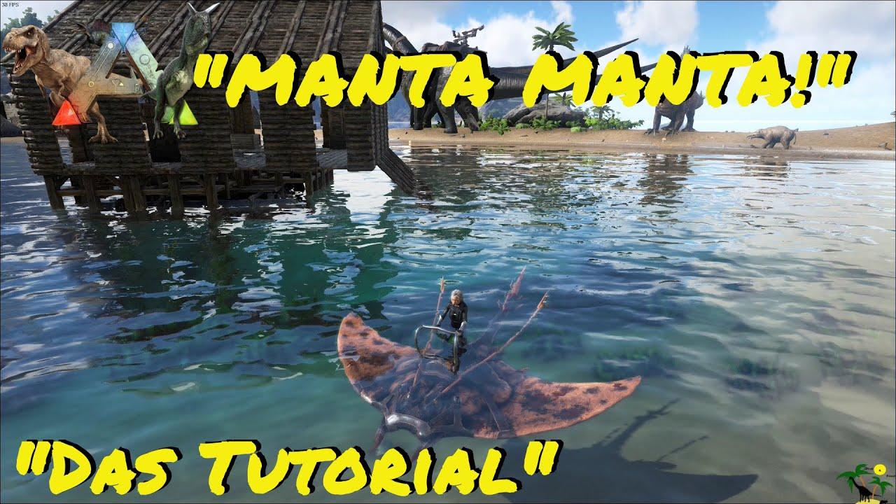 ARK:Survival Evolved Manta Manta! So funktionierts mit der Rochenzähmung! - ein Tutorial -