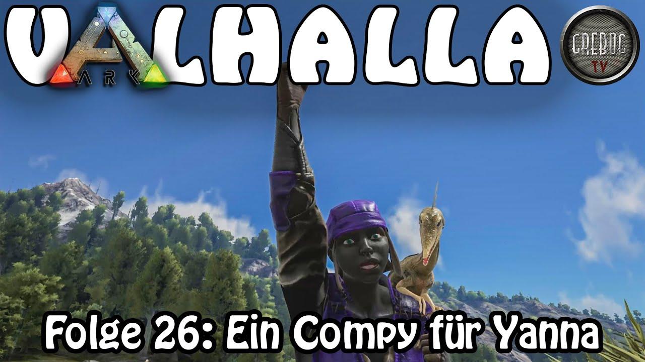 ARK SURVIVAL EVOLVED - VALHALLA - Folge 26: Ein Compy für Yanna
