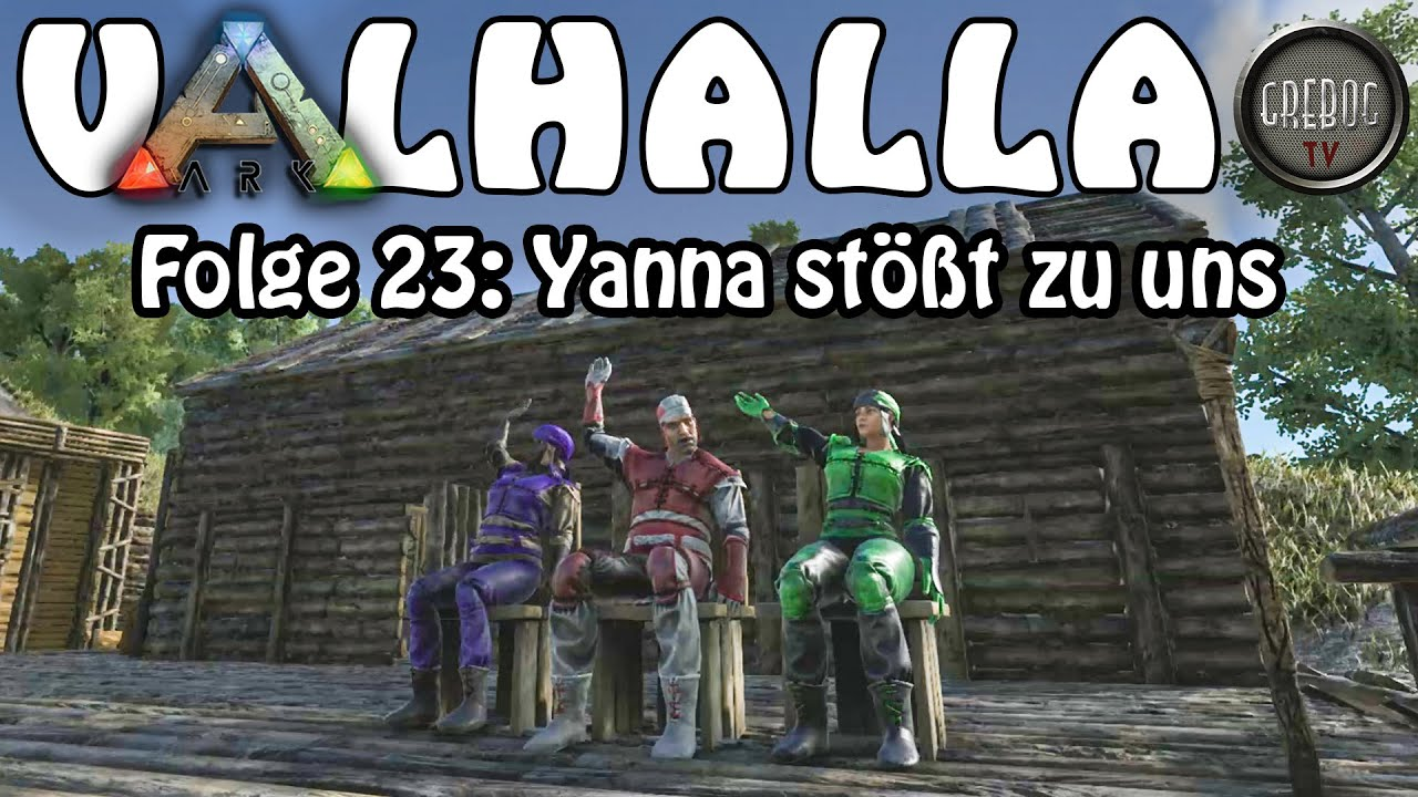 ARK SURVIVAL EVOLVED - VALHALLA - Folge 23: Yanna stößt zu uns