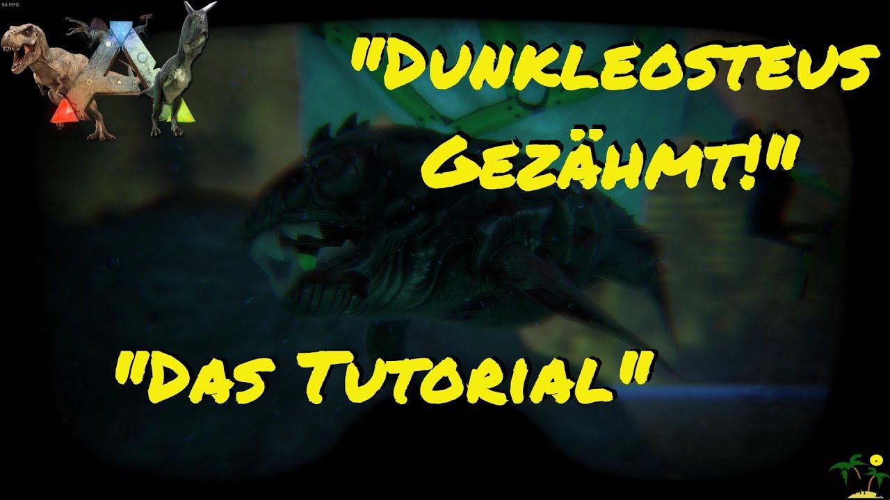 ARK:Survival Evolved Wir zähmen einen Dunkleosteus!! ein Tutorial