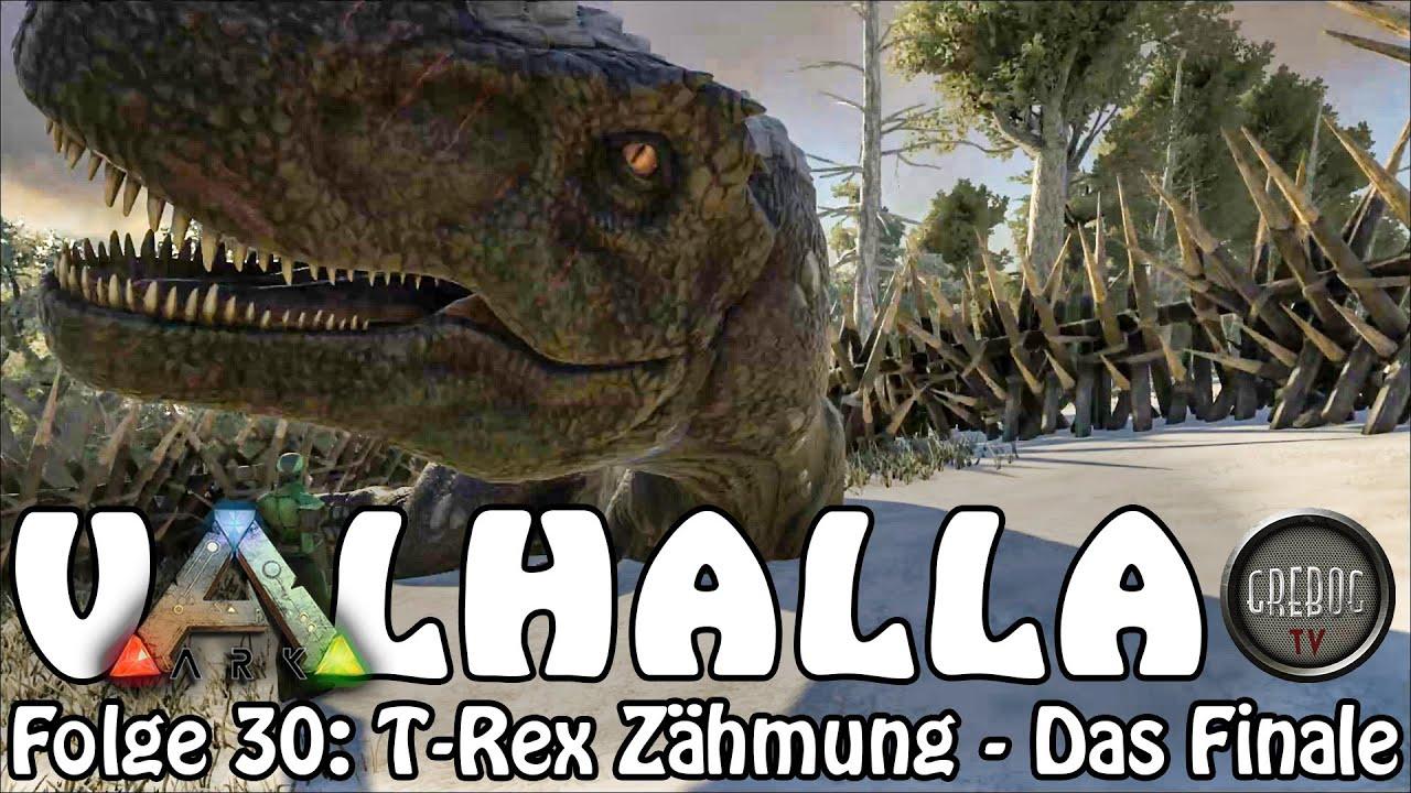 ARK SURVIVAL EVOLVED - VALHALLA - Folge 30: T Rex Zähmung - Das Finale (Teil 2)