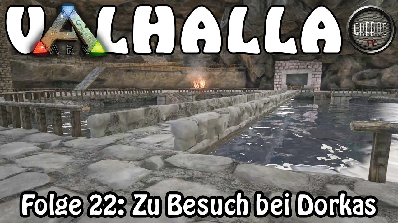 ARK SURVIVAL EVOLVED - VALHALLA - Folge 22: Zu Besuch bei Dorkas