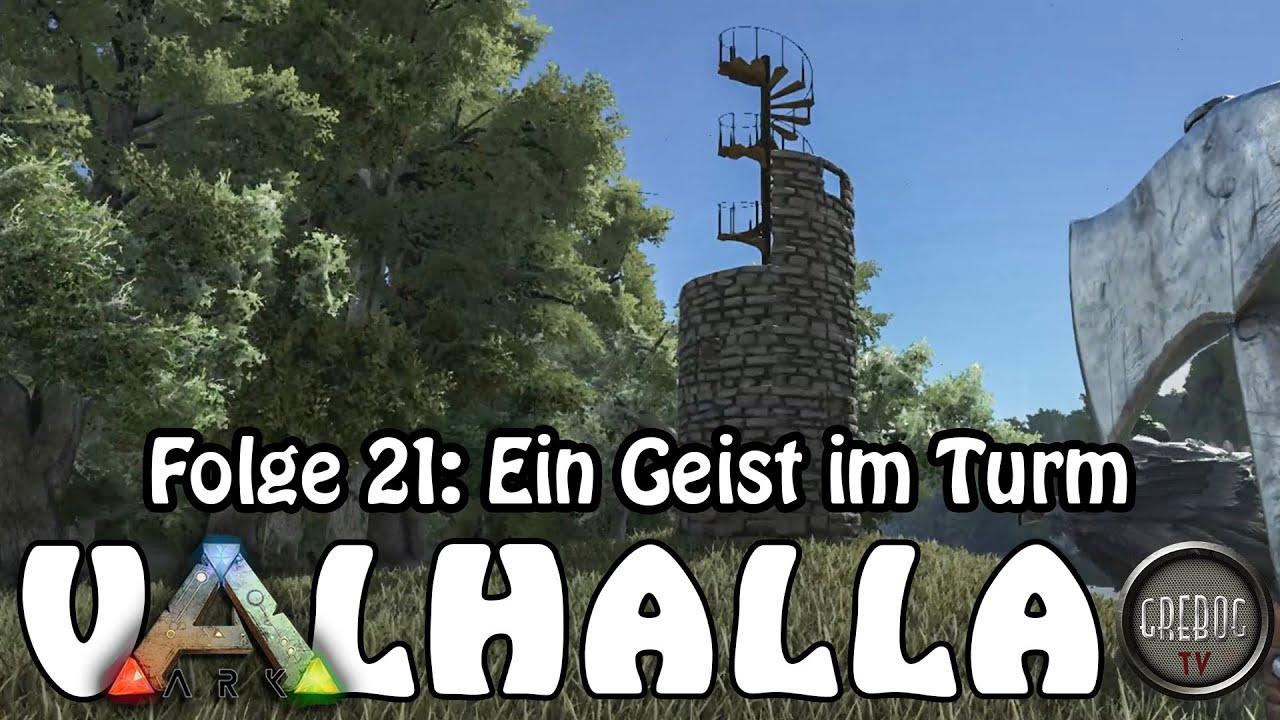 ARK SURVIVAL EVOLVED - VALHALLA - Folge 21: Ein Geist im Turm