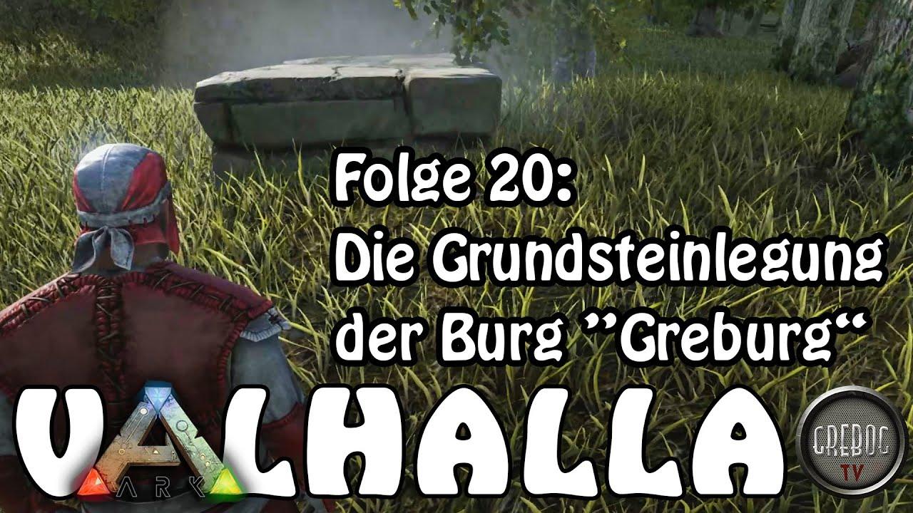 """ARK SURVIVAL EVOLVED - VALHALLA - Folge 20: Die Grundsteinlegung der Burg """"Greburg"""""""