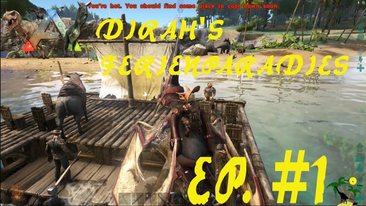 ARK: Survival Evolved Dirah's Ferienparadies Episode 1: Erster Kontakt & Erste Pets!