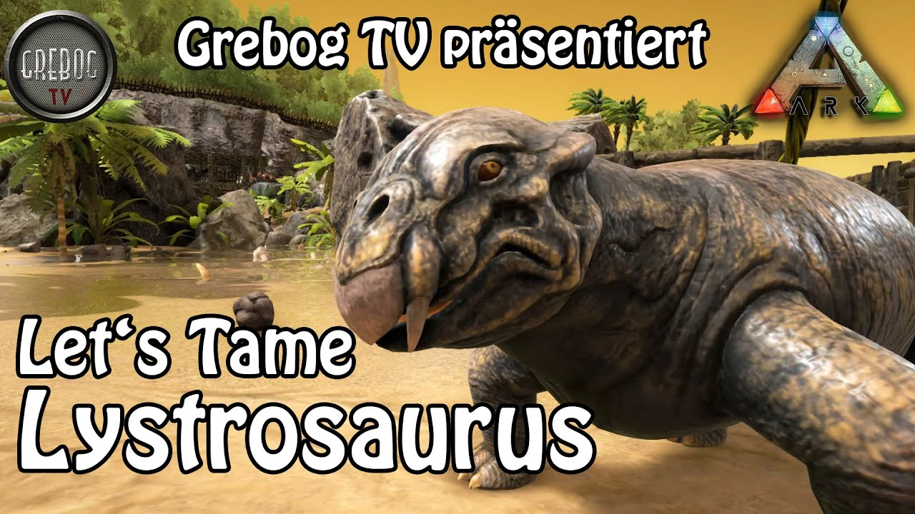 ARK SURVIVAL EVOLVED Let's Tame: Lystrosaurus (german)