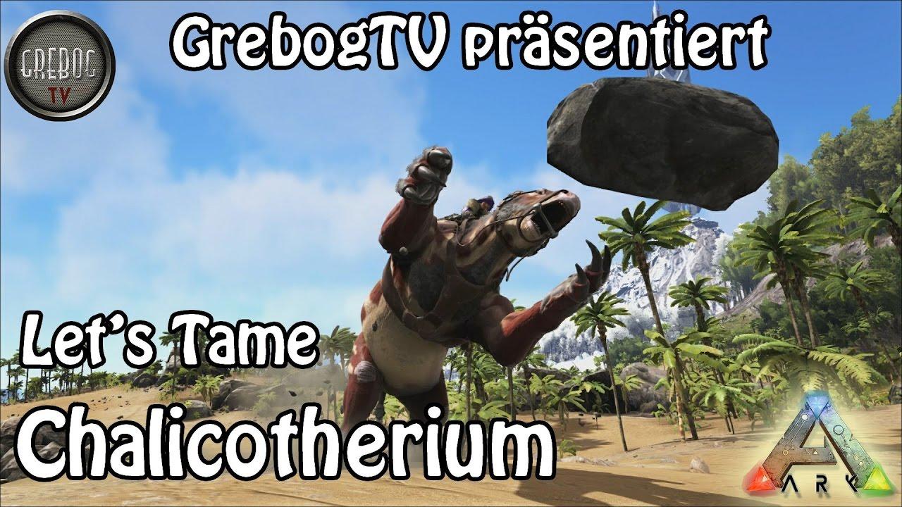 Ark: Let's Tame - Chalicotherium [deutsch] [german]