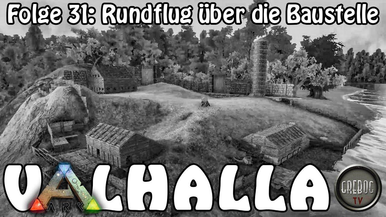 ARK SURVIVAL EVOLVED - VALHALLA - Folge 31: Rundflug über die Greburg Baustelle
