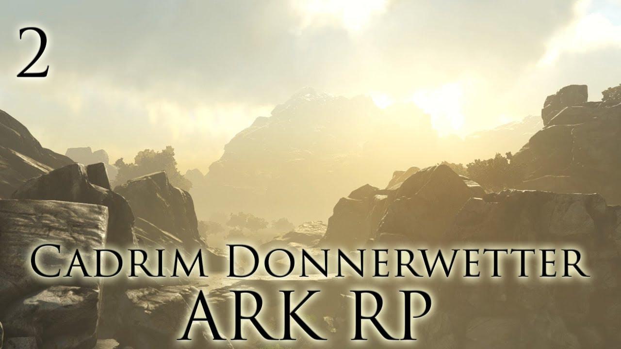 [ARK RP|DE] Cadrim Donnerwetter - Folge 2: Die lange Reise