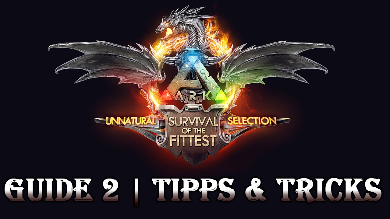 ARK: SURVIVAL OF THE FITTEST ★ Guide 2 | Anfänger Tipps & Tricks [Epic Graphic | Deutsch]
